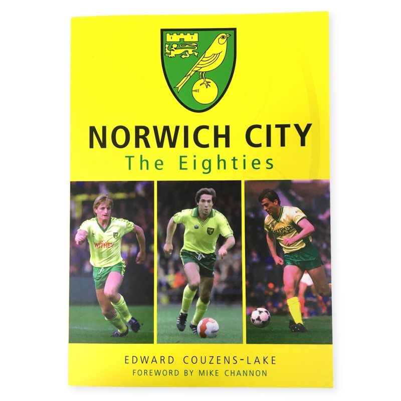 Norwich City: The Eighties Book